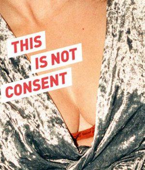 Estos anuncios provocativos recuerdan que la ropa sugerente no es sinónimo de consentimiento
